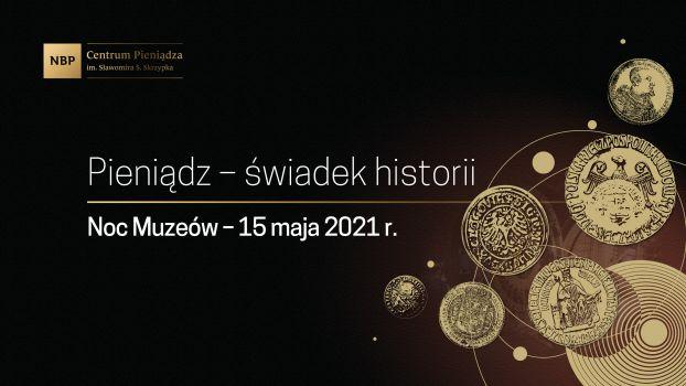 Wirtualna Noc Muzeów 2021 w Centrum Pieniądza NBP