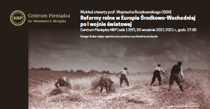 """Wykład w NBP """"Reformy rolne w Europie Środkowo-Wschodniej po I wojnie światowej"""""""